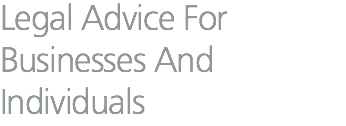 Legal Advice For Businesses And Individuals